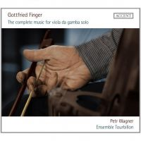 Ensemble Tourbillon, Petr Wagner - G.Finger: The complete music for viola da gamba solo - 2012
